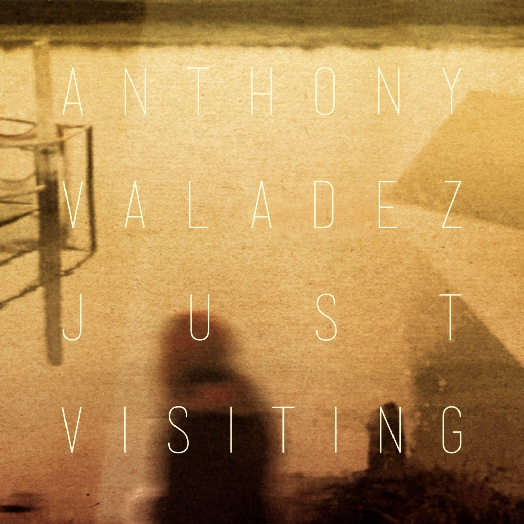 Anthony Valadez: Just Visiting